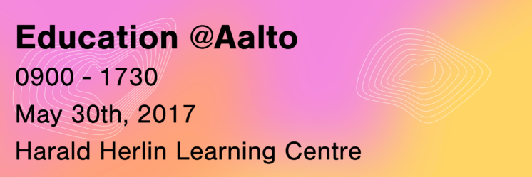 Education@Aalto on May 30th, 2017 at Learning Centre